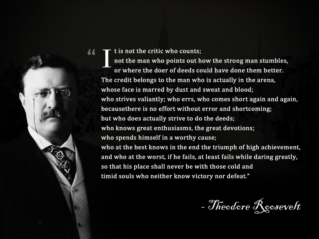 Teddy Roosevelt Quote The Man In The Arena  Theodore Roosevelt  Motivation Mentalist