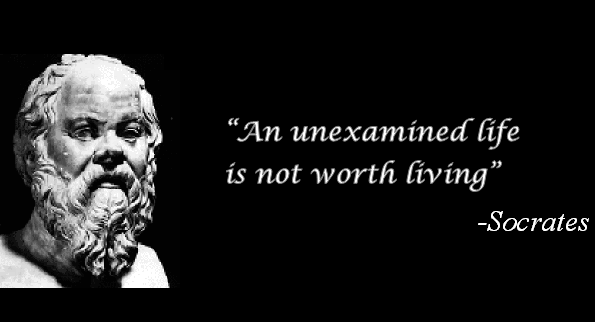 An unexamined life is not worth living essay