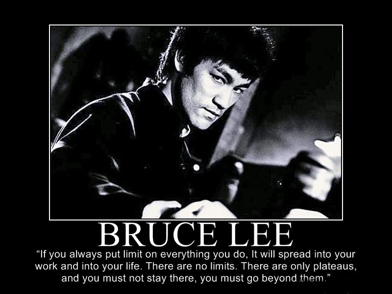 bruce lee motivational quotes 27 april 2014 800 600 images if you always put limit on everything you do it will spread into your work