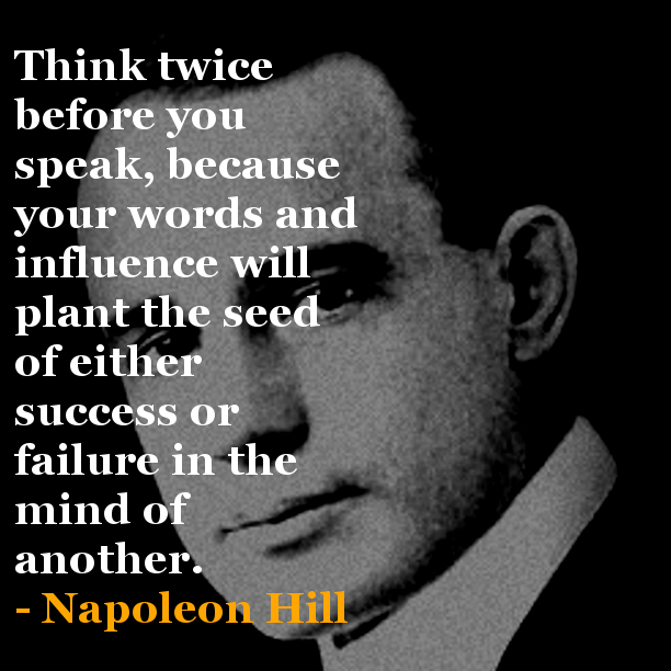 Quotes On Thinking Before You Speak: Think And Grow Rich – Napoleon Hill