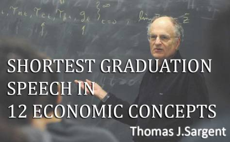 Shortest Graduation Speech in 12 Economic Concepts - Thomas J.Sargent