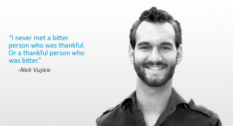 I never met a bitter person who was thankful. Or a thankful person who was bitter - Nick Vujicic