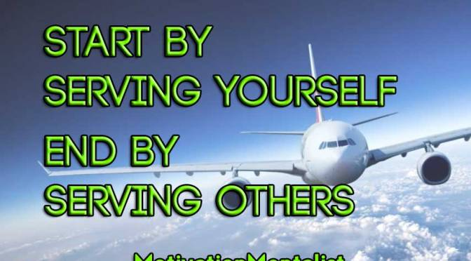 start-by-serving-yourself-end-by-serving-others